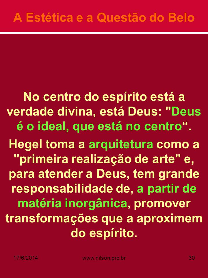 A Estética e a Questão do Belo No centro do espírito está a verdade divina, está Deus:
