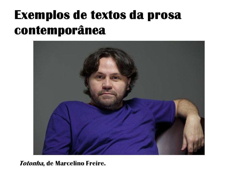 Exemplos de textos da prosa contemporânea Totonha, de Marcelino Freire.