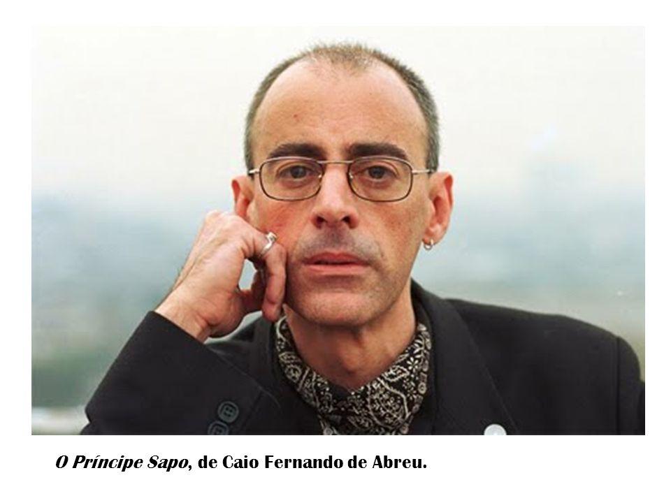 O Príncipe Sapo, de Caio Fernando de Abreu.