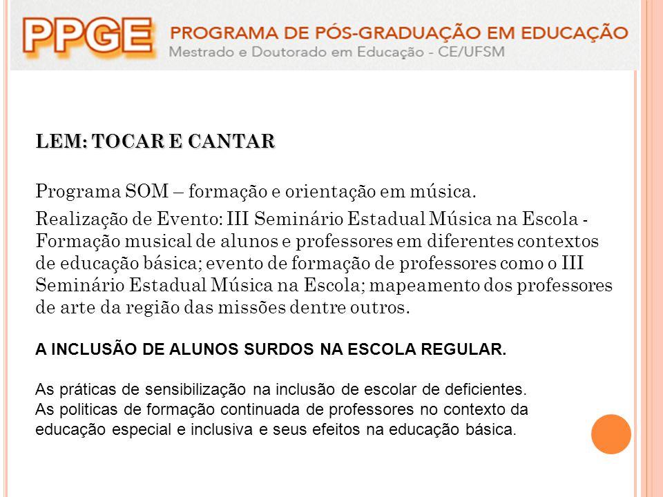 LEM: TOCAR E CANTAR Programa SOM – formação e orientação em música.