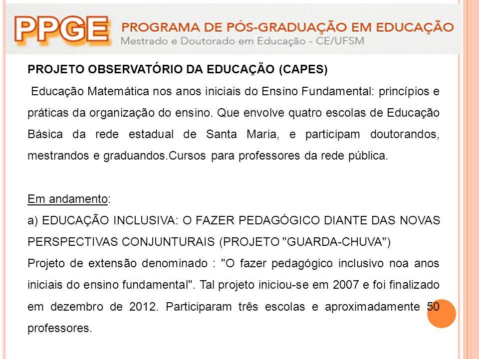 PROJETO OBSERVATÓRIO DA EDUCAÇÃO (CAPES) Educação Matemática nos anos iniciais do Ensino Fundamental: princípios e práticas da organização do ensino.