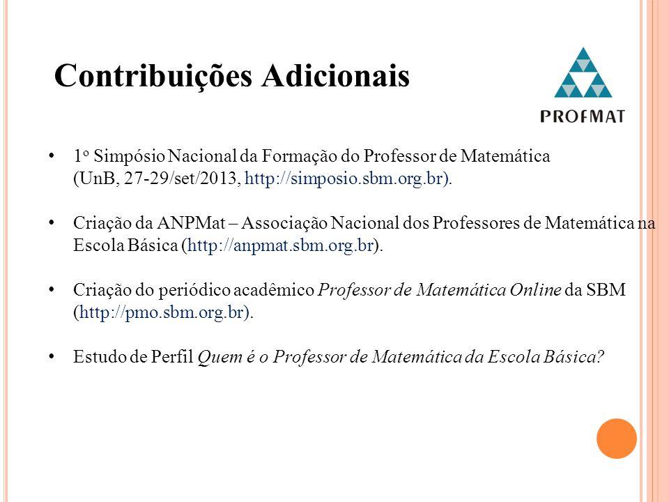 Contribuições Adicionais 1 o Simpósio Nacional da Formação do Professor de Matemática (UnB, 27-29/set/2013, http://simposio.sbm.org.br).