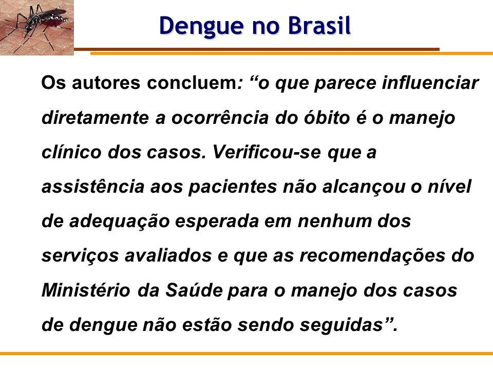 Conclusões: O cenário atual brasileiro, com risco elevado de epidemias, associado a alta letalidade para casos graves, requer direcionamento de esforços prioritariamente para reverter este quadro.