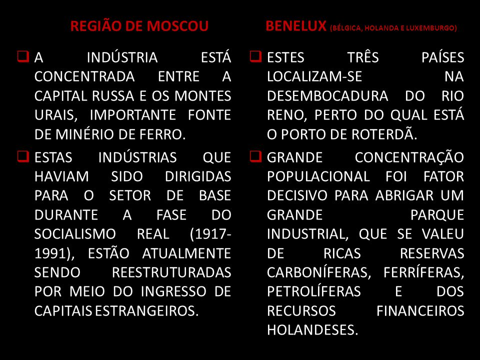 REGIÃO DE MOSCOU A INDÚSTRIA ESTÁ CONCENTRADA ENTRE A CAPITAL RUSSA E OS MONTES URAIS, IMPORTANTE FONTE DE MINÉRIO DE FERRO.