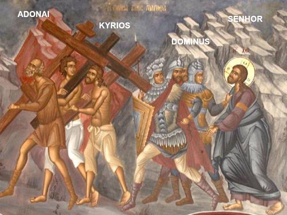 ADONAI KYRIOS DOMINUS SENHOR