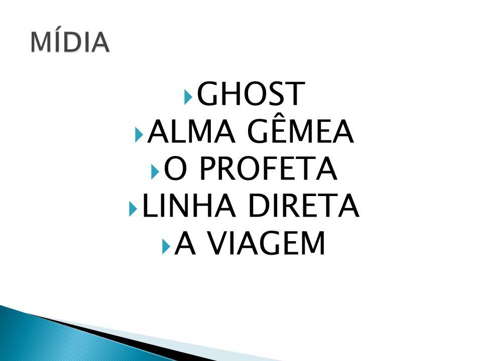 GHOST ALMA GÊMEA O PROFETA LINHA DIRETA A VIAGEM