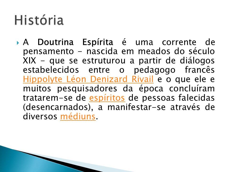 A Doutrina Espírita é uma corrente de pensamento - nascida em meados do século XIX - que se estruturou a partir de diálogos estabelecidos entre o peda