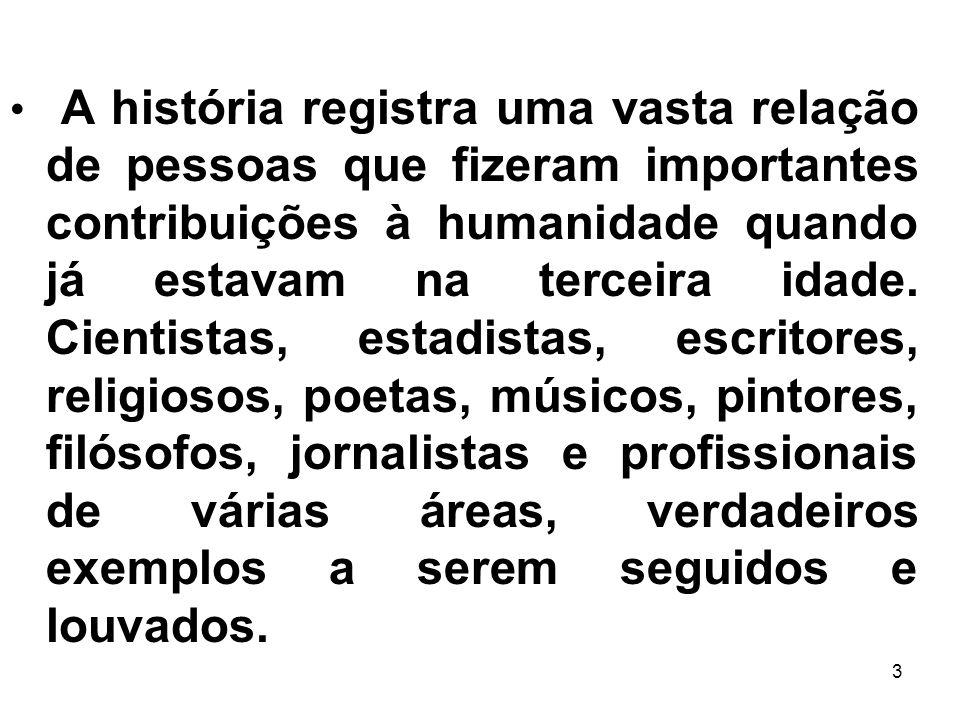 14 O idoso é ser humano, portanto possui status de cidadão e, por conseqüência, deve ser contemplado por todos os instrumentos asseguradores da dignidade humana aos brasileiros, sem distinção.