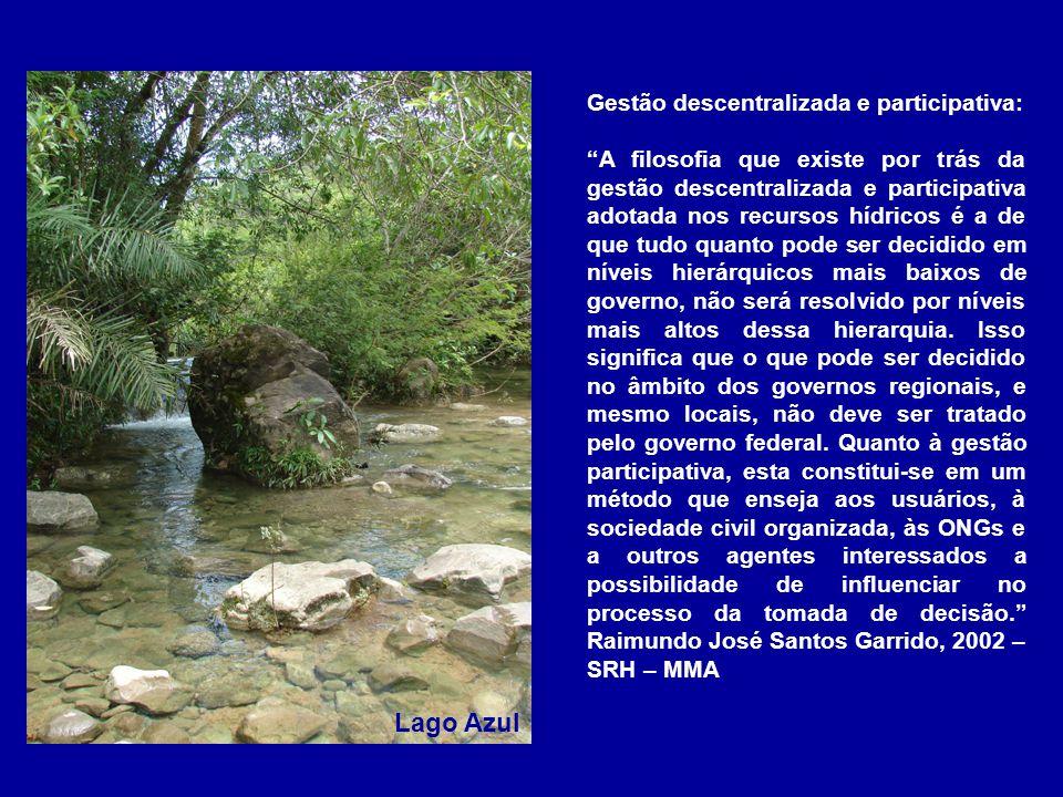 Gestão descentralizada e participativa: A filosofia que existe por trás da gestão descentralizada e participativa adotada nos recursos hídricos é a de