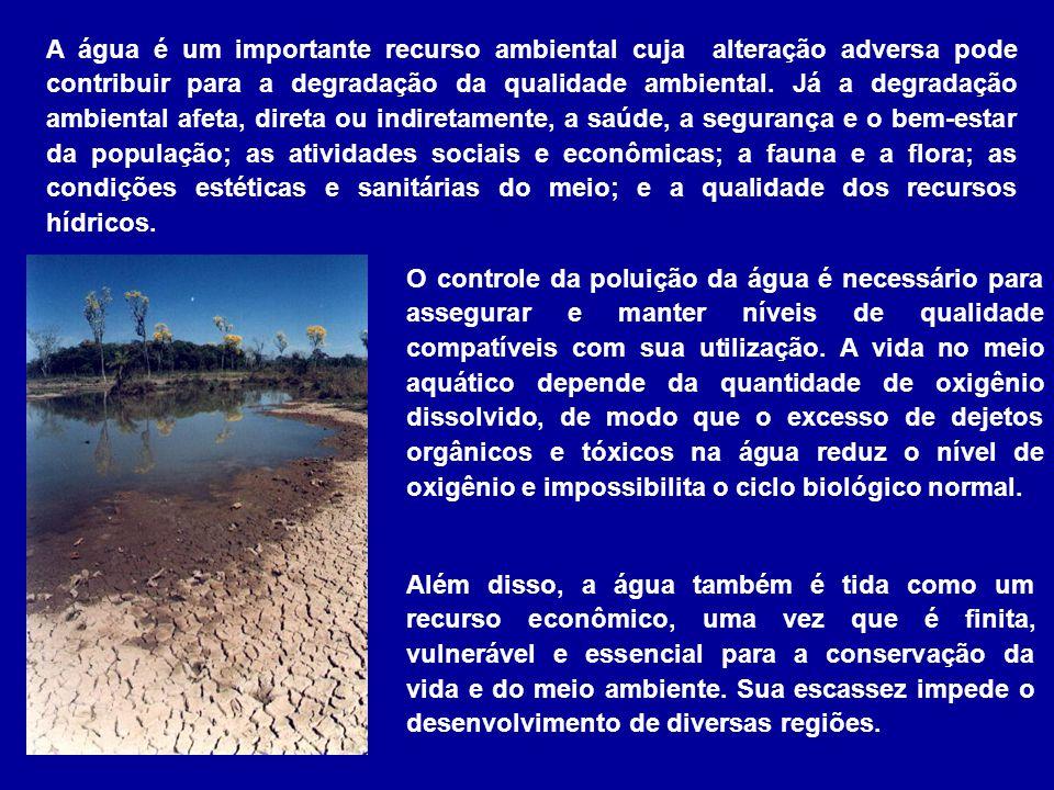 A água é um importante recurso ambiental cuja alteração adversa pode contribuir para a degradação da qualidade ambiental. Já a degradação ambiental af