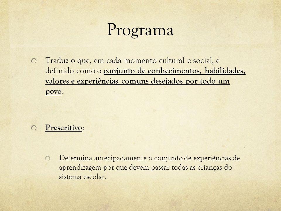 Programa Traduz o que, em cada momento cultural e social, é definido como o conjunto de conhecimentos, habilidades, valores e experiências comuns desejados por todo um povo.