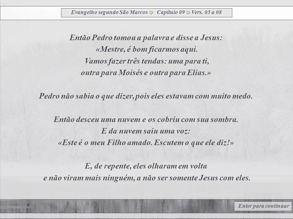 Evangelho segundo São Marcos Capítulo 09 Vers. 01 a 04 Enter para continuar E Jesus dizia: «Eu garanto a vocês: alguns dos que estão aqui, não morrerã