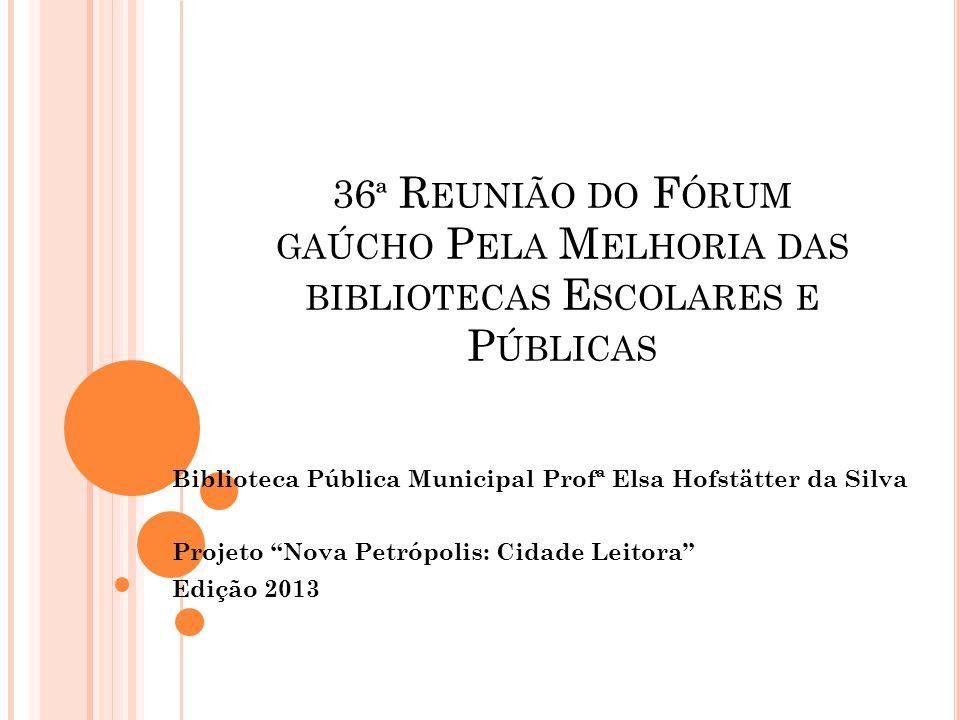 B IBLIOTECA P ÚBLICA M UNICIPAL PROFª E LSA HOFSTÄTTER DA SILVA Informativo Abril 2013