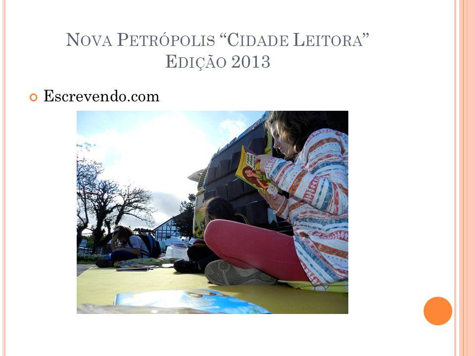 N OVA P ETRÓPOLIS C IDADE L EITORA E DIÇÃO 2013 Escrevendo.com
