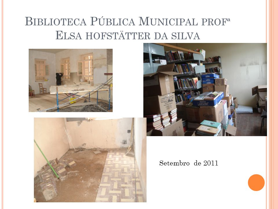 B IBLIOTECA P ÚBLICA M UNICIPAL PROFª E LSA HOFSTÄTTER DA SILVA Setembro de 2011