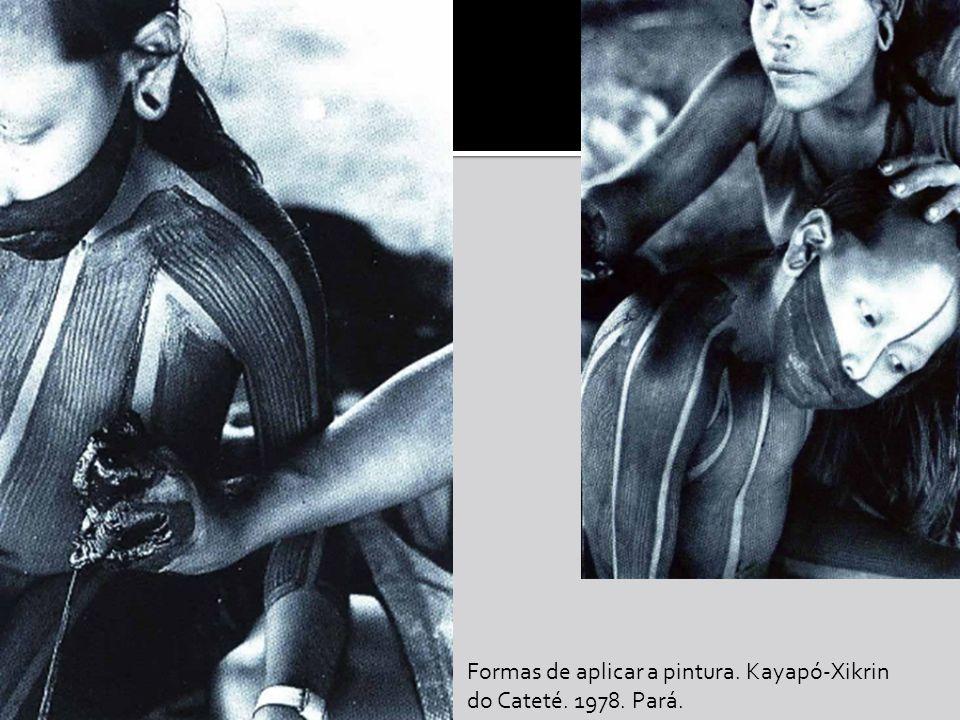 Formas de aplicar a pintura. Kayapó-Xikrin do Cateté. 1978. Pará.