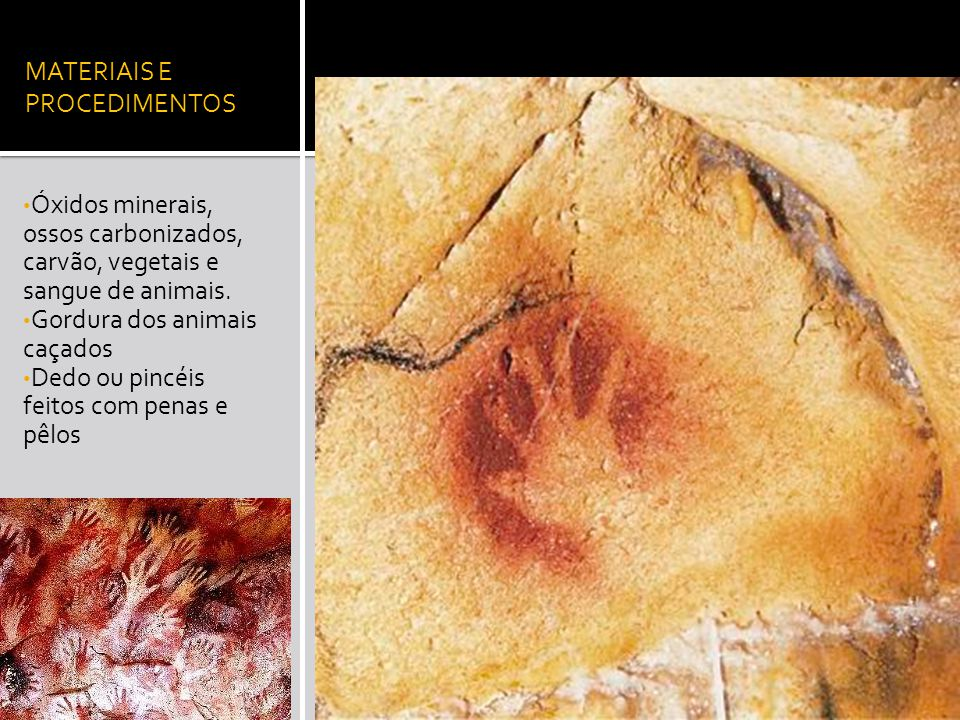 MATERIAIS E PROCEDIMENTOS Óxidos minerais, ossos carbonizados, carvão, vegetais e sangue de animais.