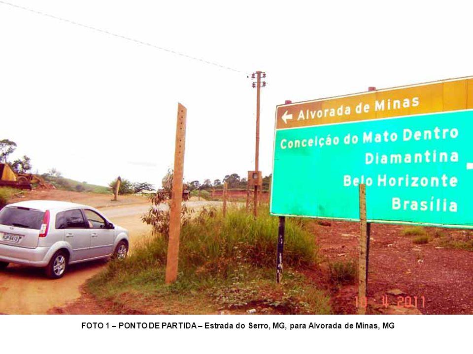 FOTO 1 – PONTO DE PARTIDA – Estrada do Serro, MG, para Alvorada de Minas, MG