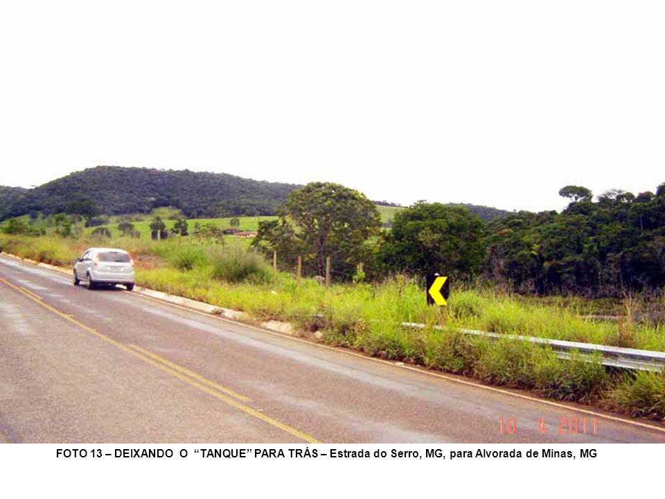 FOTO 13 – DEIXANDO O TANQUE PARA TRÁS – Estrada do Serro, MG, para Alvorada de Minas, MG