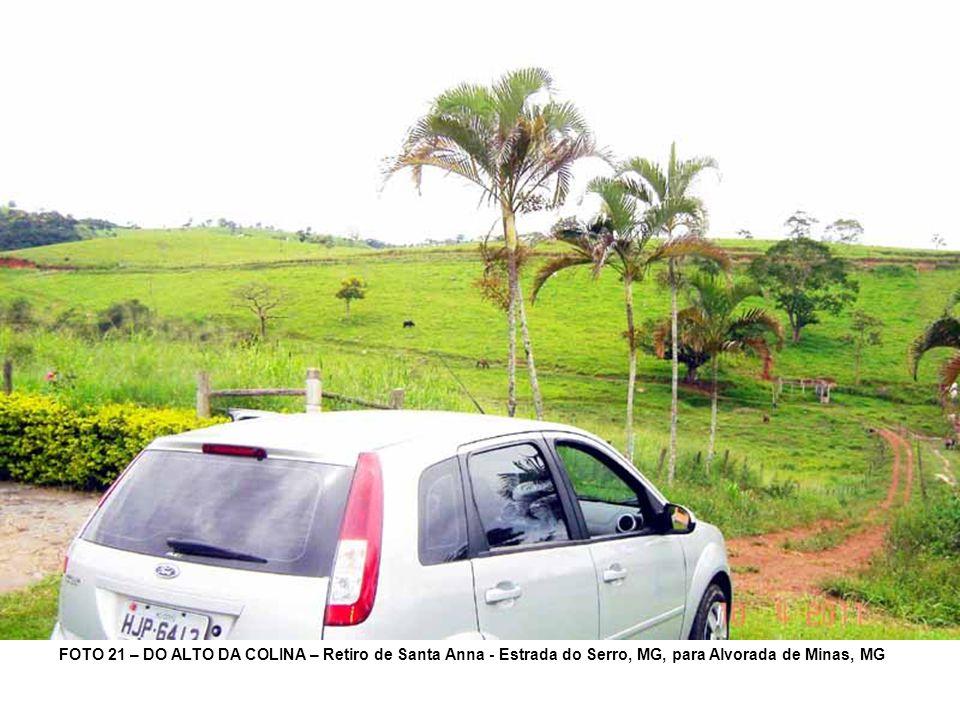 FOTO 21 – DO ALTO DA COLINA – Retiro de Santa Anna - Estrada do Serro, MG, para Alvorada de Minas, MG
