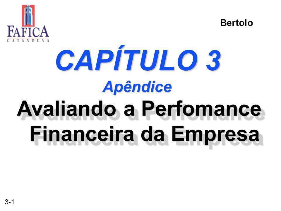3-1 CAPÍTULO 3 Apêndice Avaliando a Perfomance Financeira da Empresa Bertolo