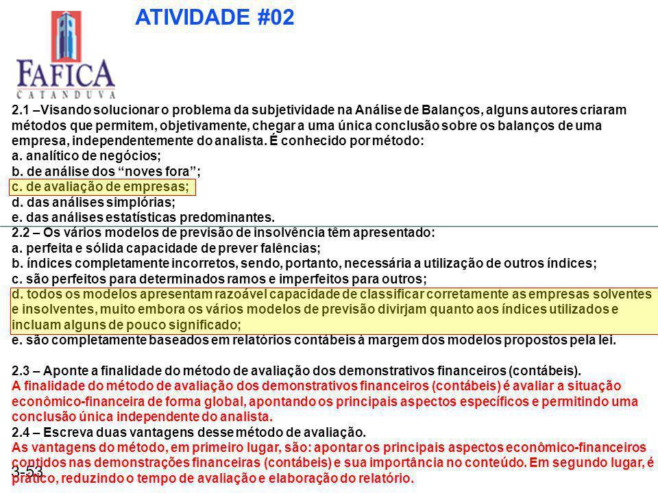 3-53 ATIVIDADE #02 2.1 –Visando solucionar o problema da subjetividade na Análise de Balanços, alguns autores criaram métodos que permitem, objetivame