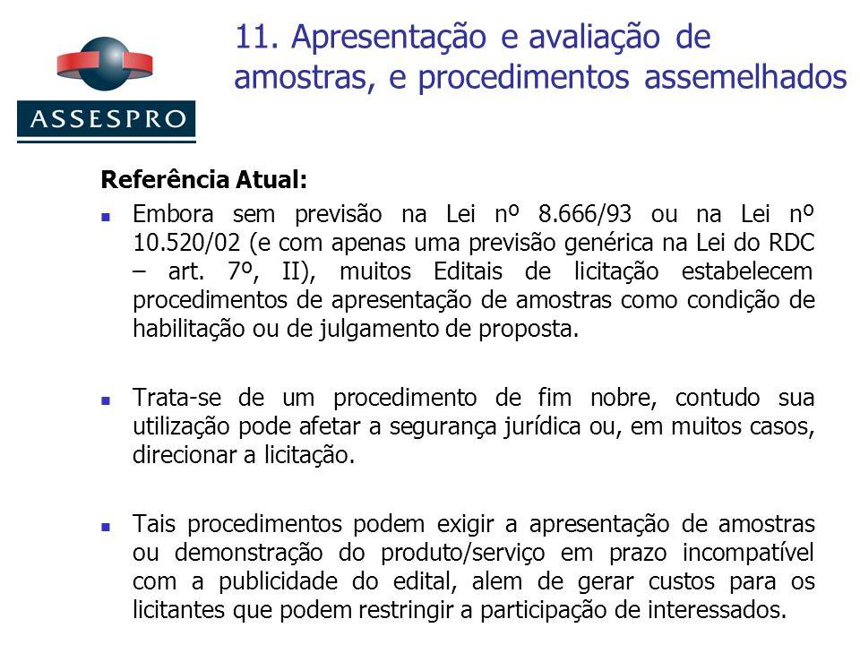 11. Apresentação e avaliação de amostras, e procedimentos assemelhados Referência Atual: Embora sem previsão na Lei nº 8.666/93 ou na Lei nº 10.520/02