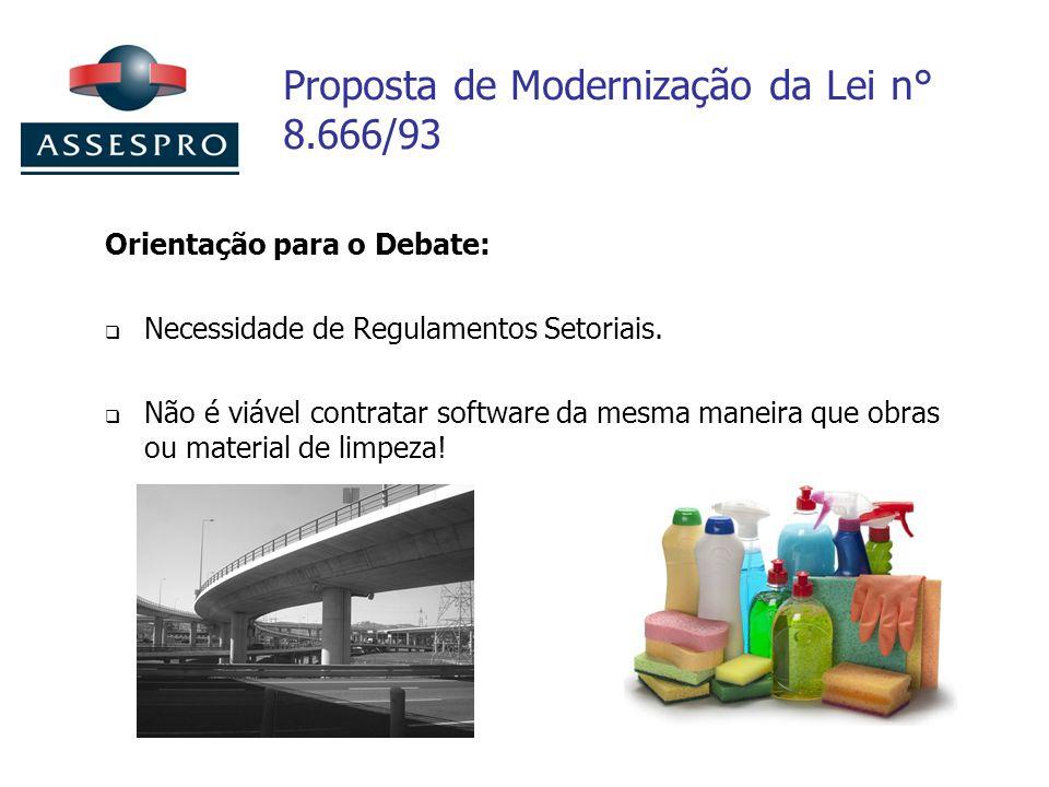 Proposta de Modernização da Lei n° 8.666/93 Orientação para o Debate: Necessidade de Regulamentos Setoriais. Não é viável contratar software da mesma