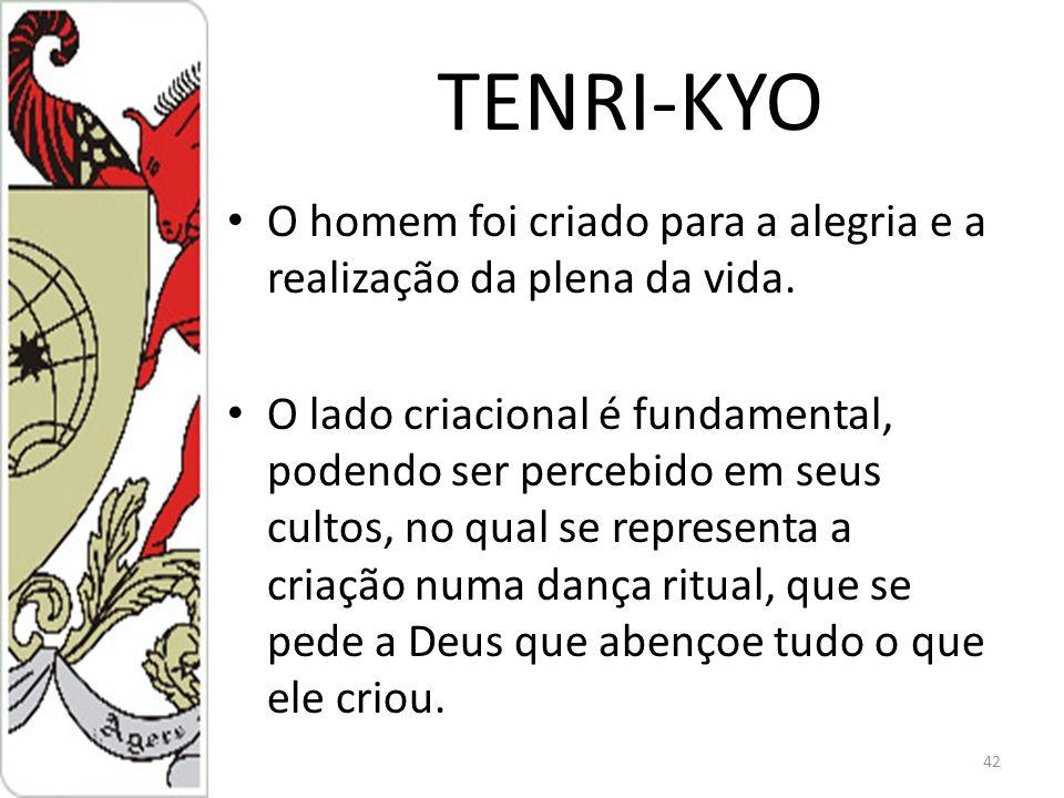 TENRI-KYO O homem foi criado para a alegria e a realização da plena da vida.