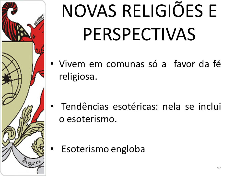 NOVAS RELIGIÕES E PERSPECTIVAS Vivem em comunas só a favor da fé religiosa.