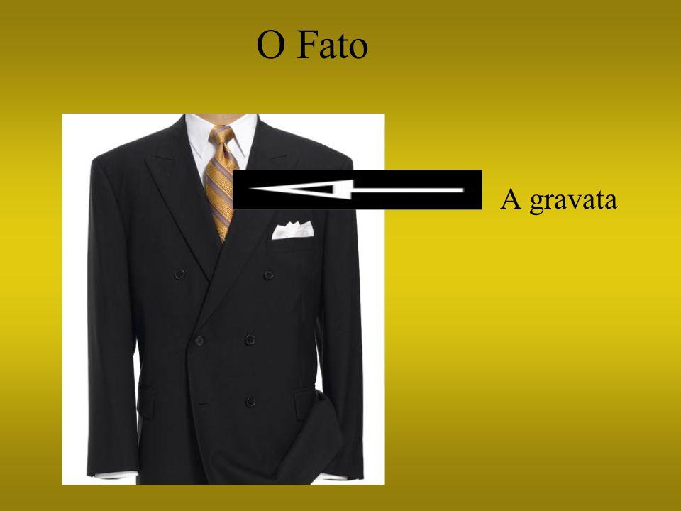 O Fato A gravata
