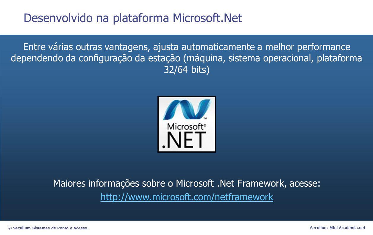 © Secullum Sistemas de Ponto e Acesso. Secullum Mini Academia.net Desenvolvido na plataforma Microsoft.Net Entre várias outras vantagens, ajusta autom