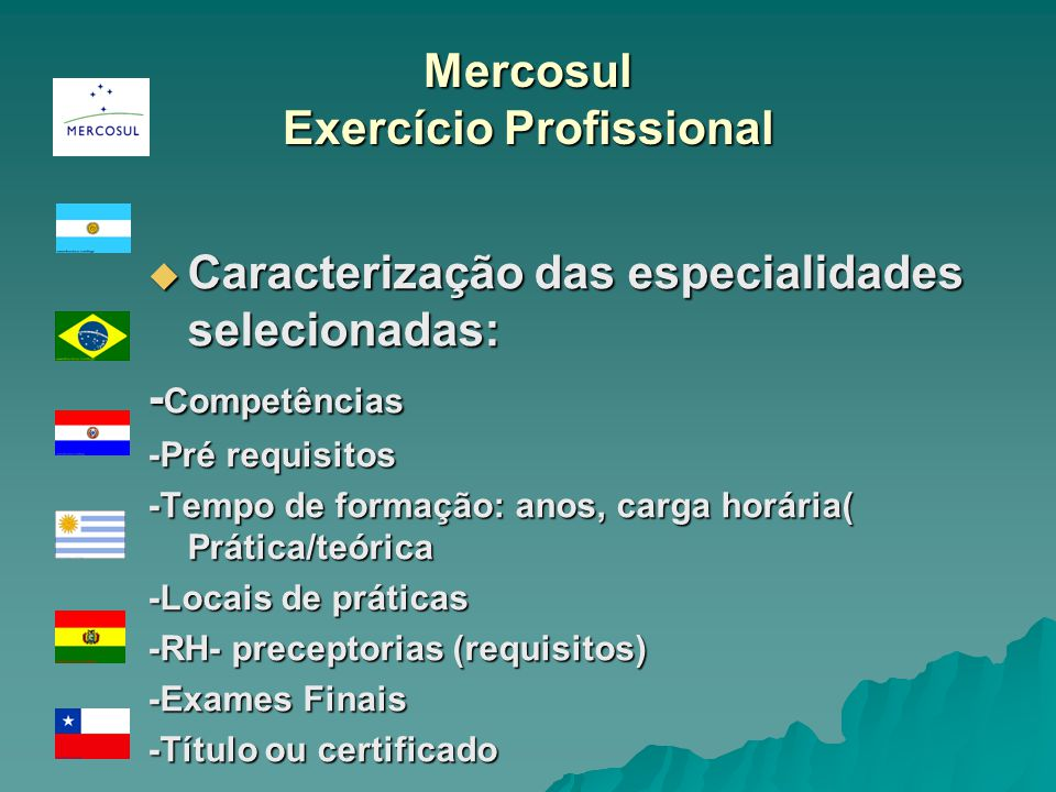 Mercosul Exercício Profissional Caracterização das especialidades selecionadas: Caracterização das especialidades selecionadas: - Competências -Pré re