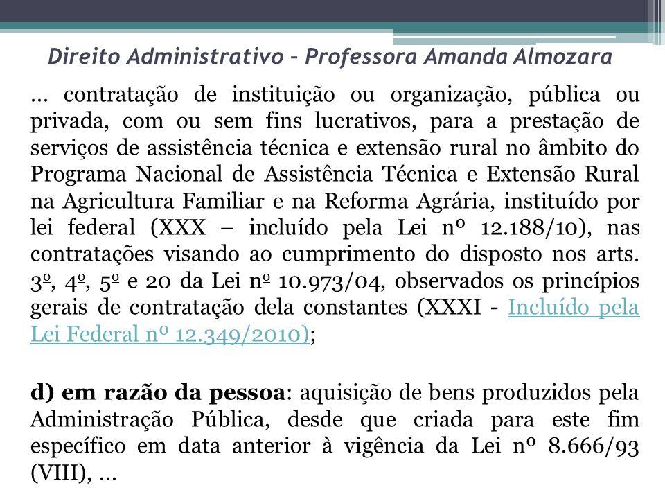 Direito Administrativo – Professora Amanda Almozara... contratação de instituição ou organização, pública ou privada, com ou sem fins lucrativos, para