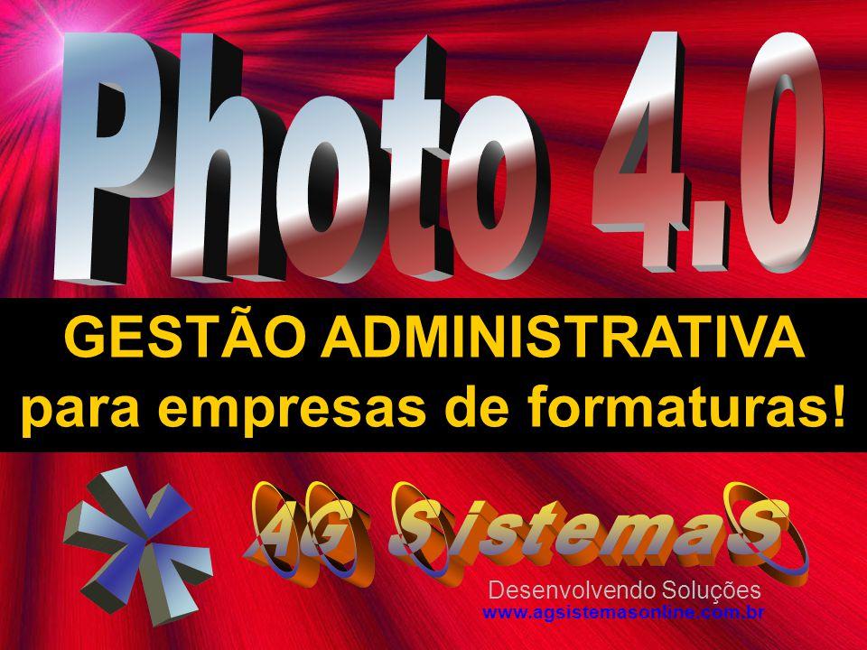TECNOLOGIA EM GERENCIAMENTO E PLANEJAMENTO AO SEU ALCANCE Desenvolvendo Soluções www.agsistemasonline.com.br