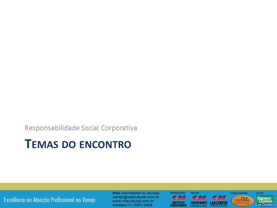 T EMAS DO ENCONTRO Responsabilidade Social Corporativa
