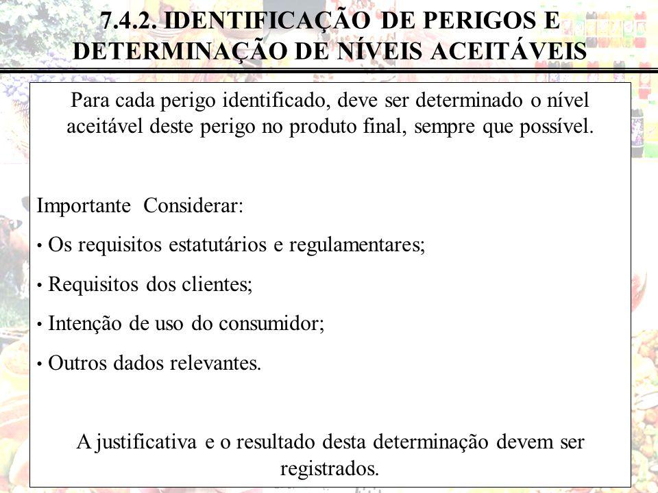 52 de 183 7.4.2. IDENTIFICAÇÃO DE PERIGOS E DETERMINAÇÃO DE NÍVEIS ACEITÁVEIS Para cada perigo identificado, deve ser determinado o nível aceitável de