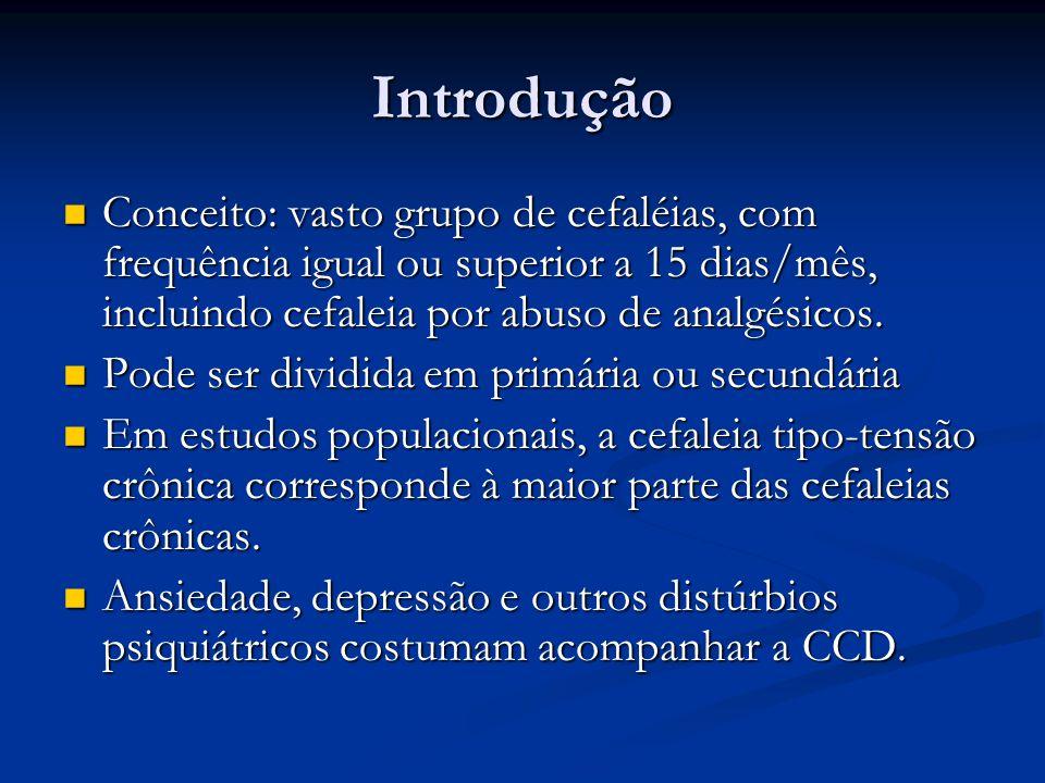 Introdução Conceito: vasto grupo de cefaléias, com frequência igual ou superior a 15 dias/mês, incluindo cefaleia por abuso de analgésicos. Conceito: