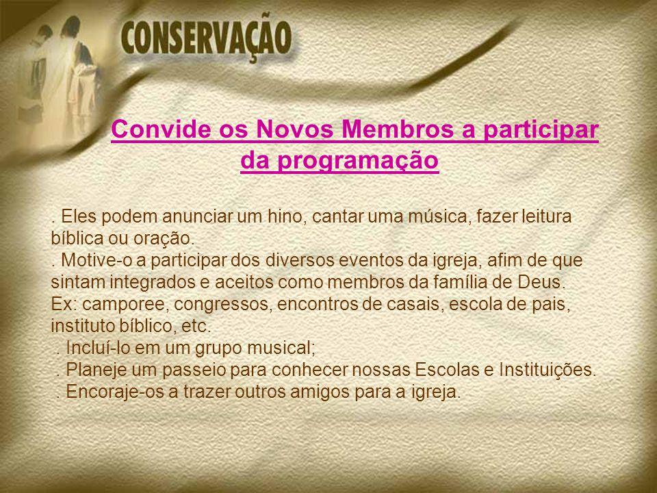 Convide os Novos Membros a participar da programação.