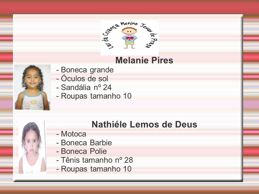 Melanie Pires - Boneca grande - Óculos de sol - Sandália nº 24 - Roupas tamanho 10 Nathiéle Lemos de Deus - Motoca - Boneca Barbie - Boneca Polie - Tênis tamanho nº 28 - Roupas tamanho 10