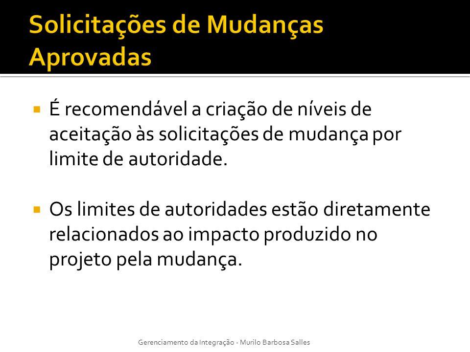 É recomendável a criação de níveis de aceitação às solicitações de mudança por limite de autoridade. Os limites de autoridades estão diretamente relac