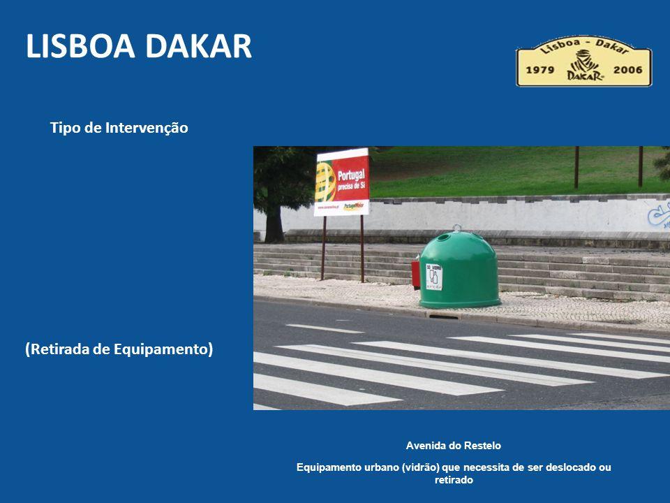 Avenida do Restelo Equipamento urbano (vidrão) que necessita de ser deslocado ou retirado LISBOA DAKAR Tipo de Intervenção (Retirada de Equipamento)