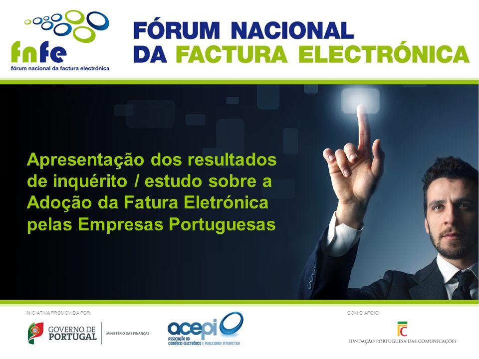 INICIATIVA PROMOVIDA POR Apresentação dos resultados de inquérito / estudo sobre a Adoção da Fatura Eletrónica pelas Empresas Portuguesas