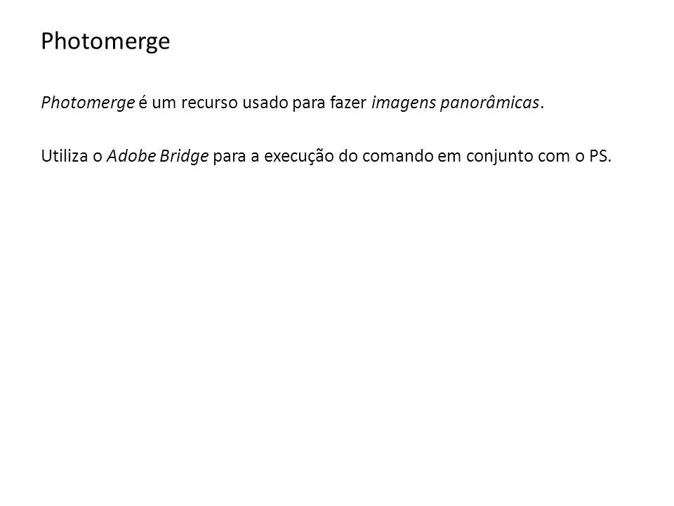 Photomerge Abrir o Adobe Bridge 1 – Selecionar a pasta onde estão as imagens que serão unidas.