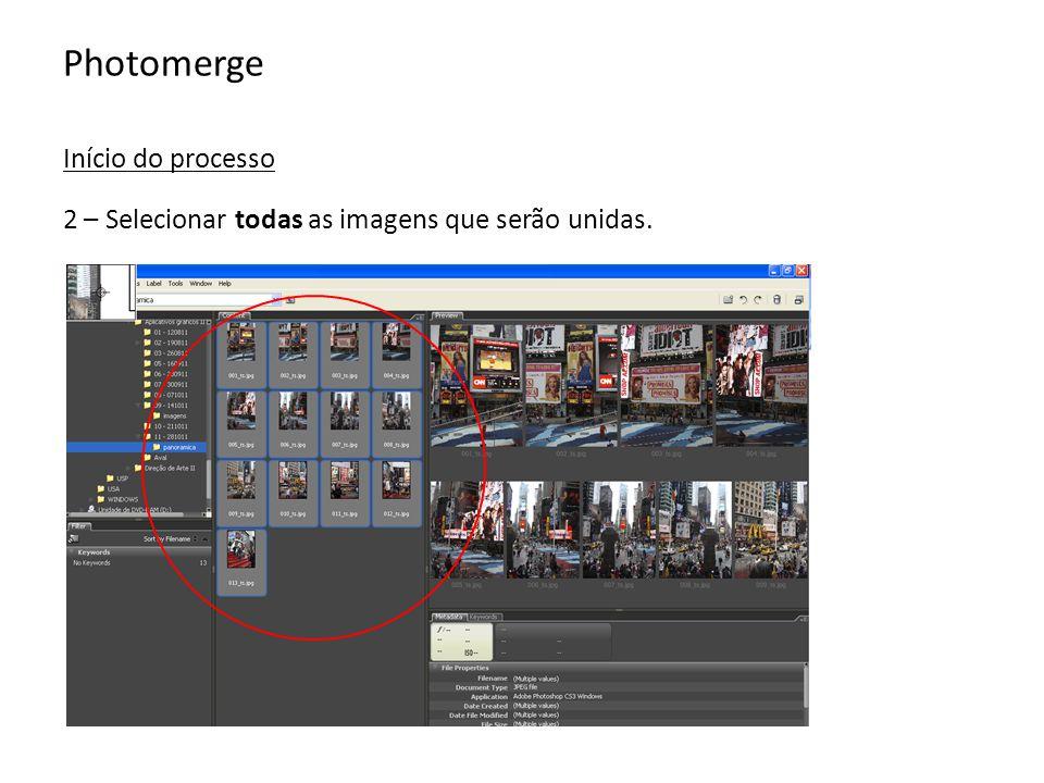 Photomerge Início do processo 2 – Selecionar todas as imagens que serão unidas.