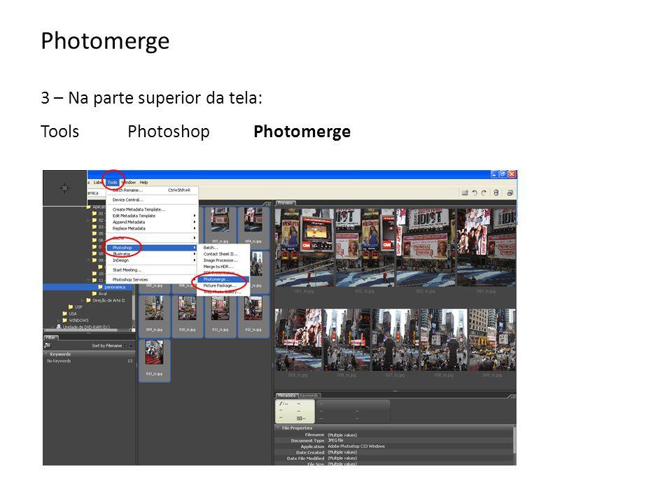 Photomerge 3 – Na parte superior da tela: ToolsPhotoshopPhotomerge