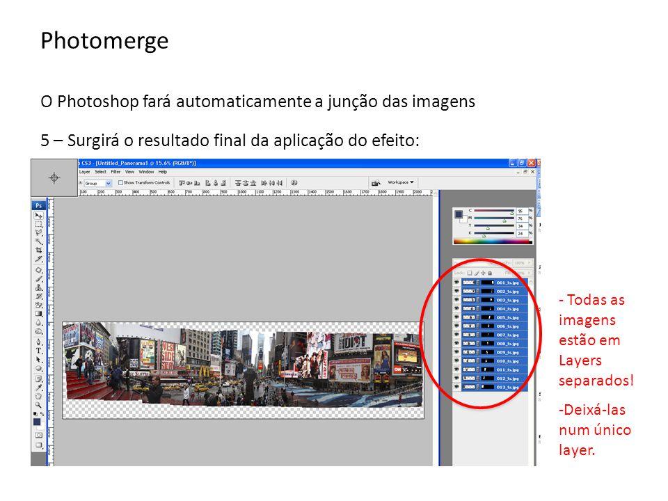 Photomerge Aplicar flatten (deixar todas as imagens numa única camada): 6 – Clique em layer > Flatten Image