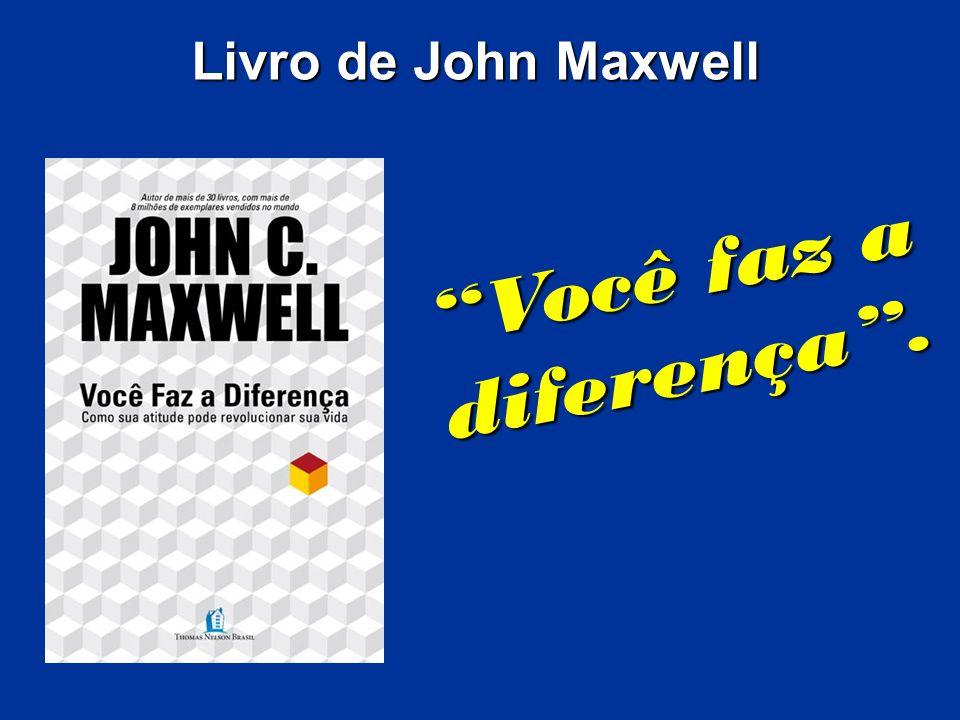 Livro de John Maxwell Você faz a diferença.