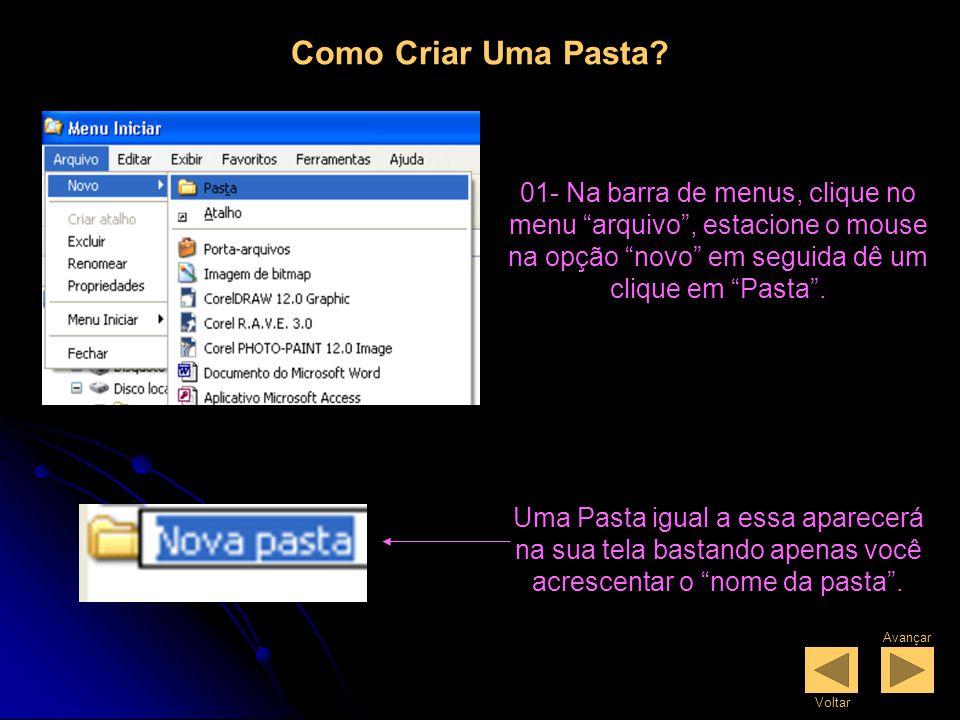 Barra de ferramentas do Windows Explorer Voltar Avançar Acima Pesquisar Pastas Modos de Exibição Pastas A pasta serve para Organizar seu HD (disco rígido).
