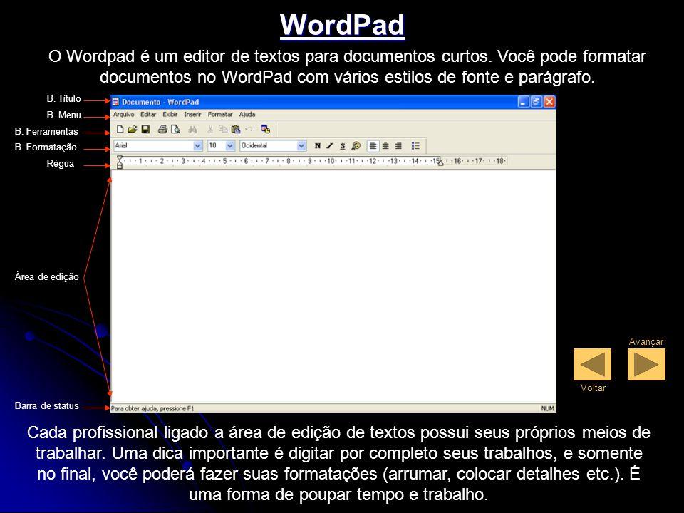 Trabalhando com aplicativos WordPad Nesta lição iremos começar a trabalhar com alguns pequenos programas, ou aplicativos, onde aprenderemos qual a sua principal utilização.